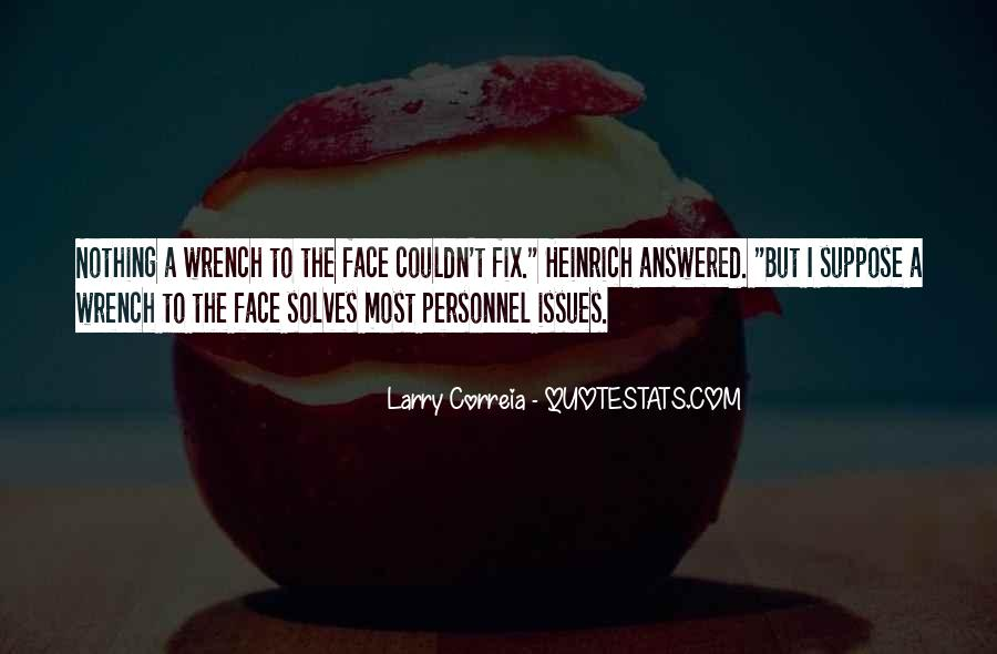Quotes About Wrench #1326381