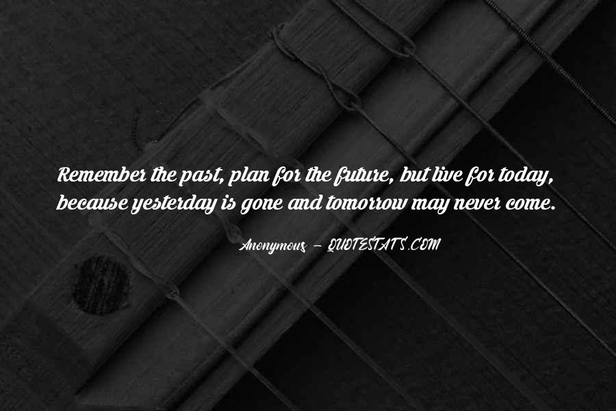 Quotes About Yesterday And Future #1056582