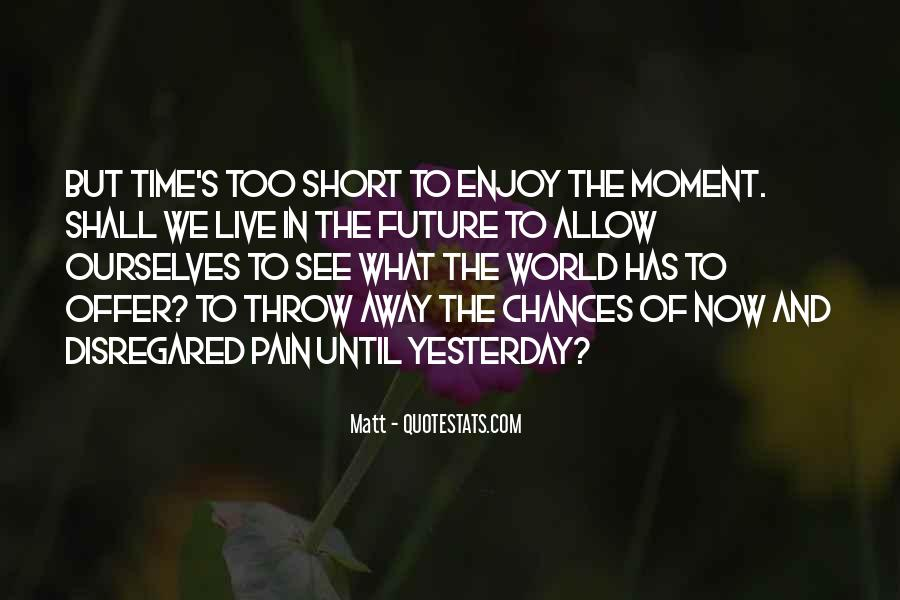 Quotes About Yesterday And Future #1746902