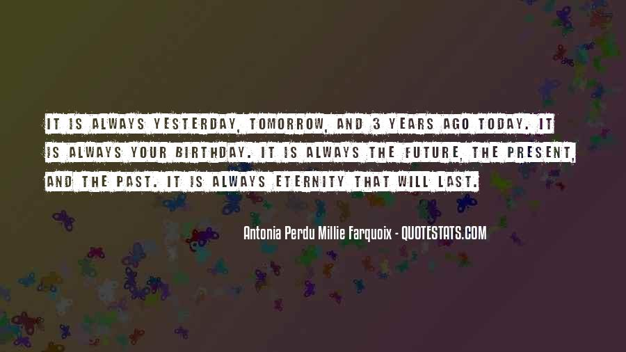 Quotes About Yesterday And Future #469332