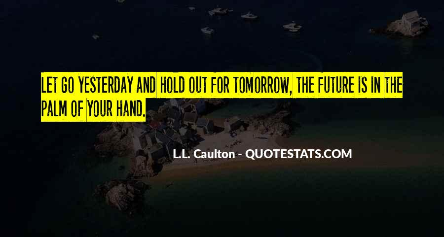 Quotes About Yesterday And Future #590245