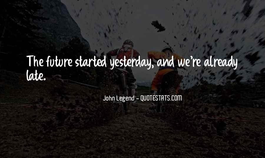 Quotes About Yesterday And Future #715354