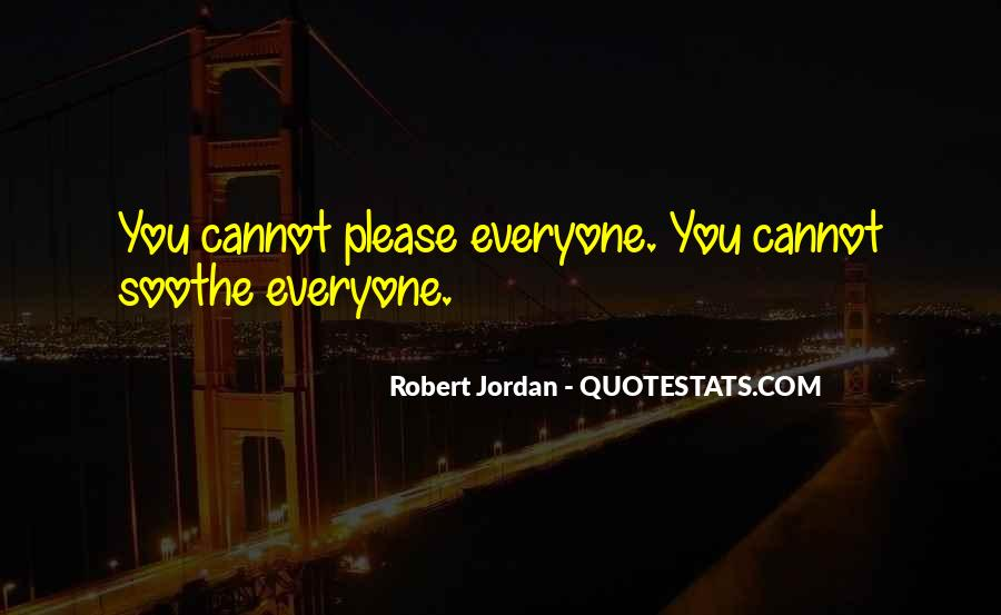 Quotes About You Cannot Please Everyone #1099064