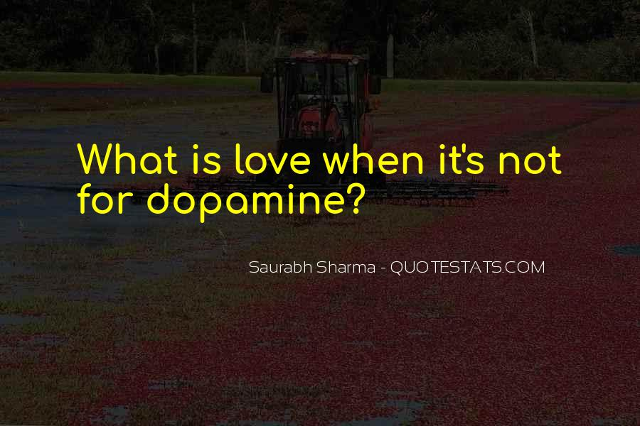 Quotes About Dopamine #89457
