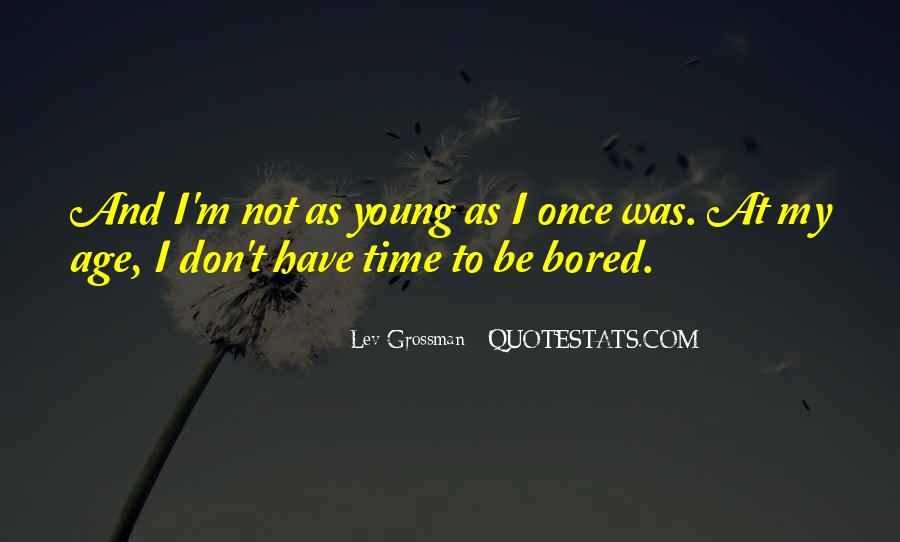 Quotes About Your Only Young Once #127738