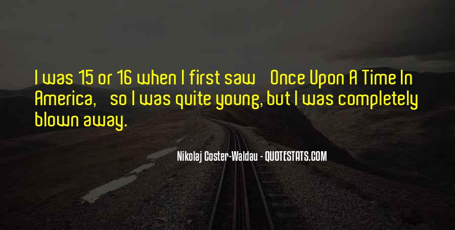 Quotes About Your Only Young Once #138344