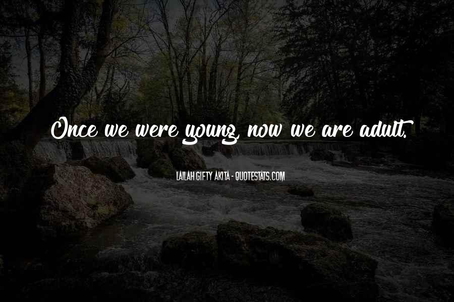 Quotes About Your Only Young Once #150145