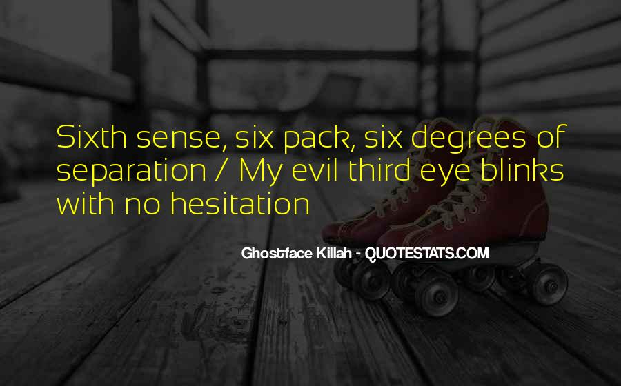 Quotes About Your Sixth Sense #870655
