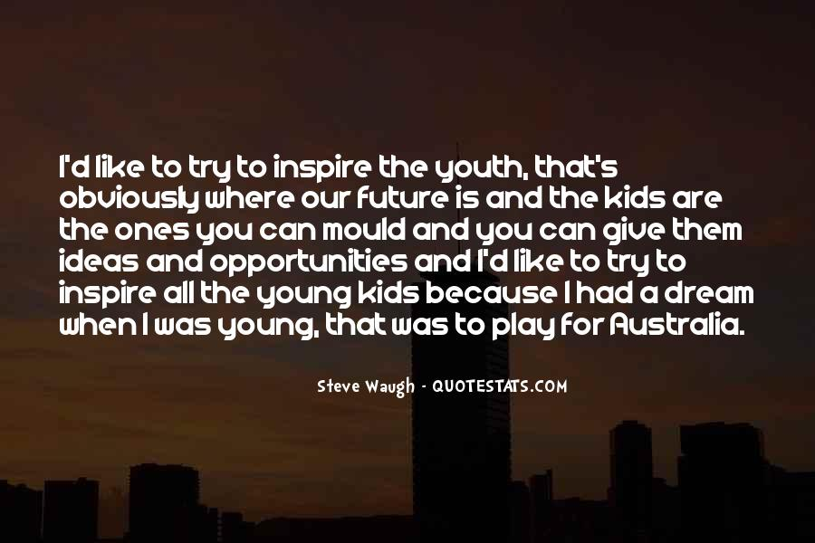 Quotes About Youth And The Future #1463544