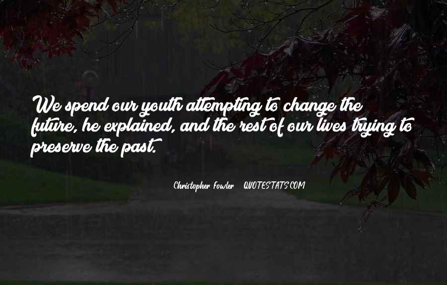 Quotes About Youth And The Future #663570