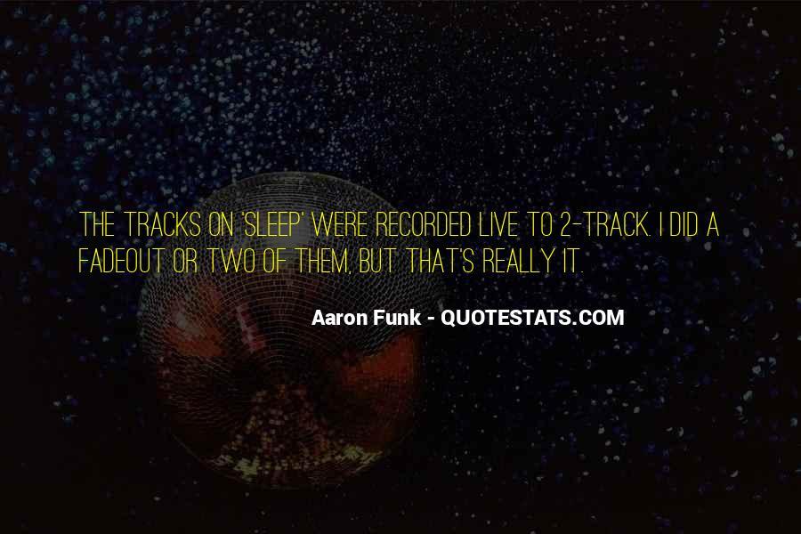 Aaron Funk Quotes #1803408