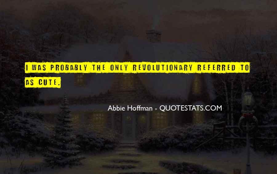 Abbie Hoffman Quotes #1221025