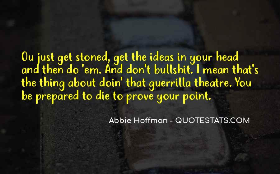 Abbie Hoffman Quotes #1450029