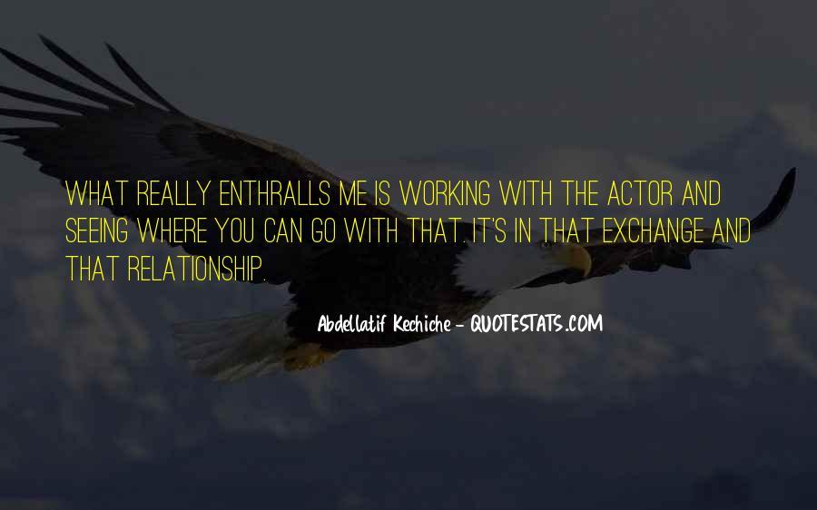 Abdellatif Kechiche Quotes #511748
