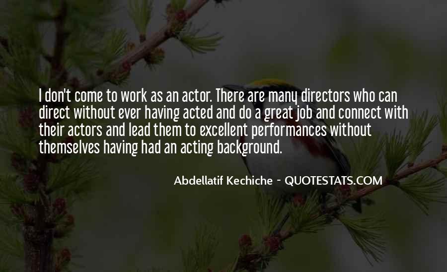 Abdellatif Kechiche Quotes #733797