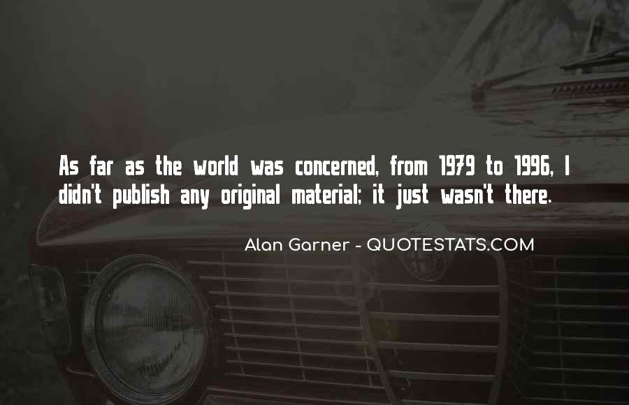 Alan Garner Quotes #761944
