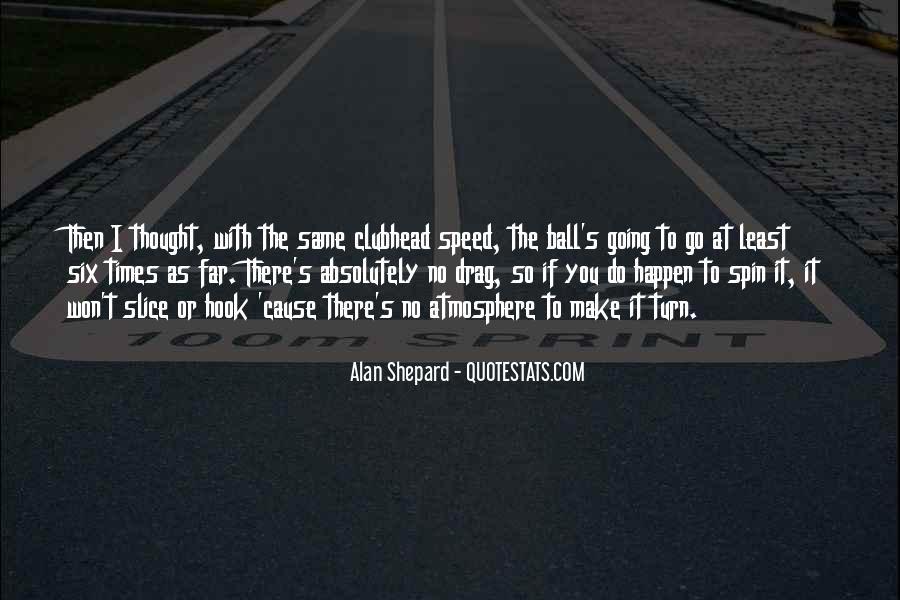 Alan Shepard Quotes #1523539
