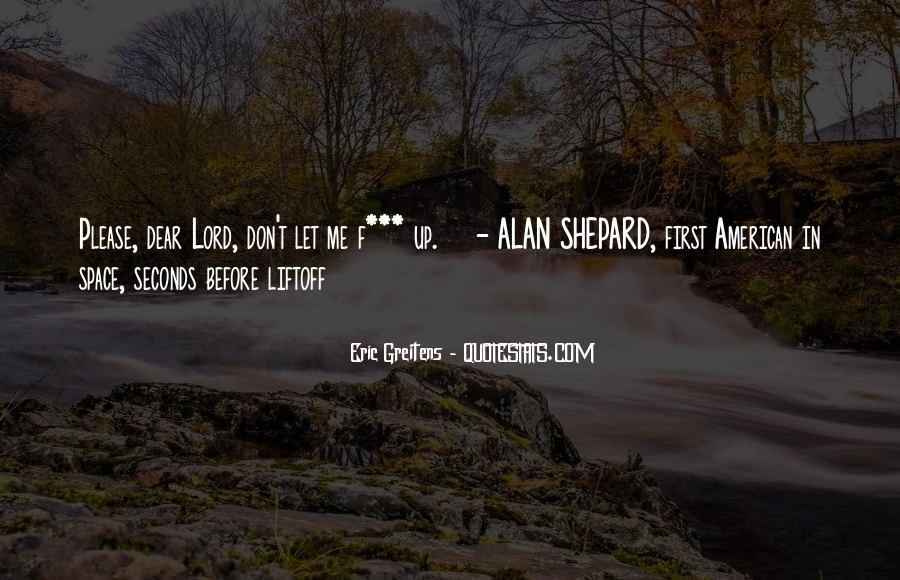 Alan Shepard Quotes #1767819