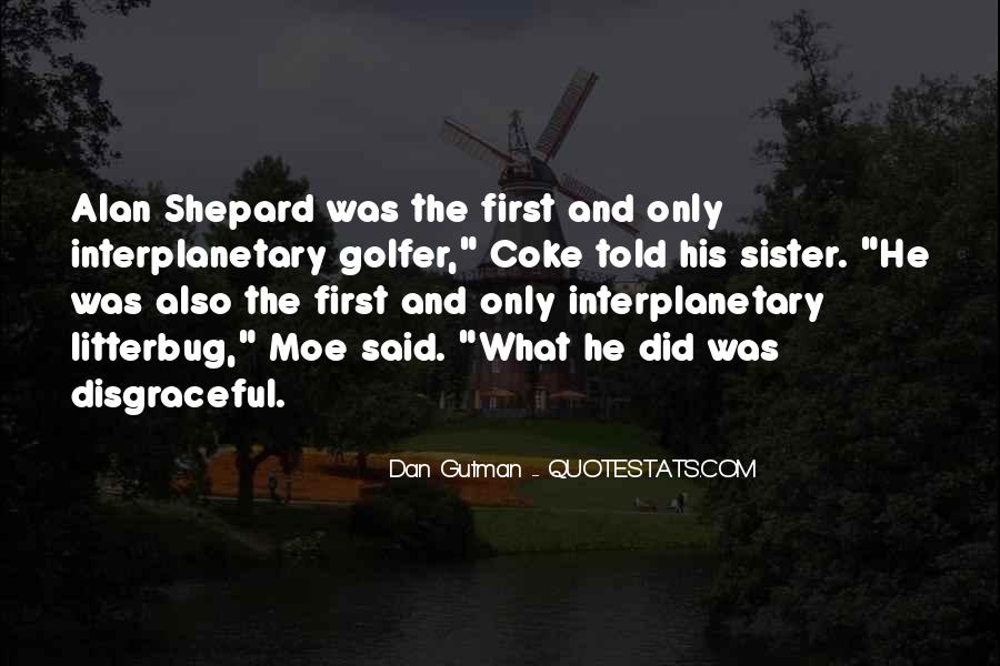 Alan Shepard Quotes #224635
