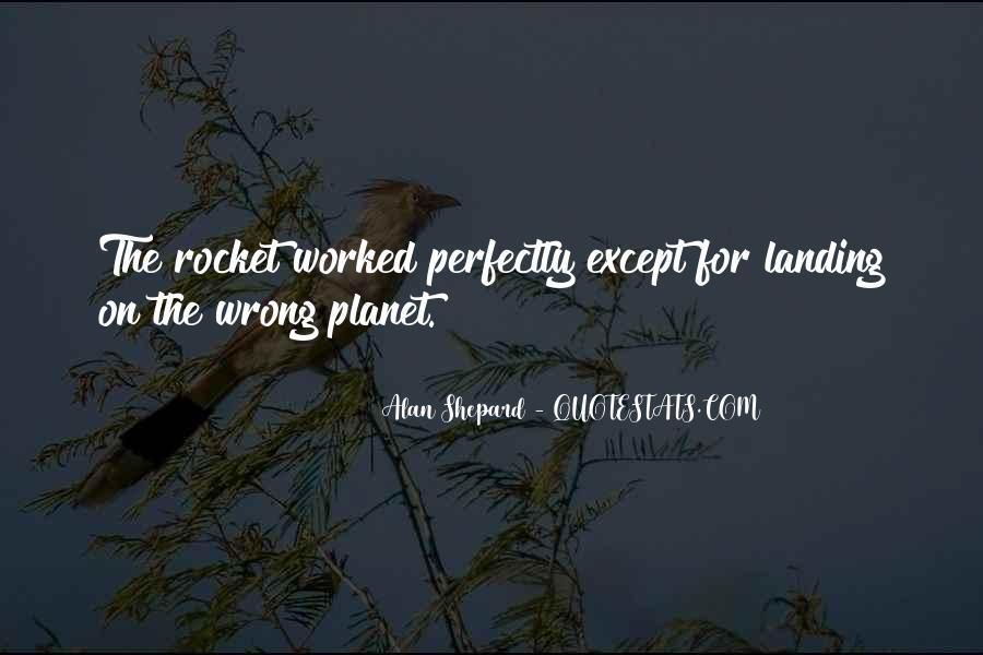 Alan Shepard Quotes #731879