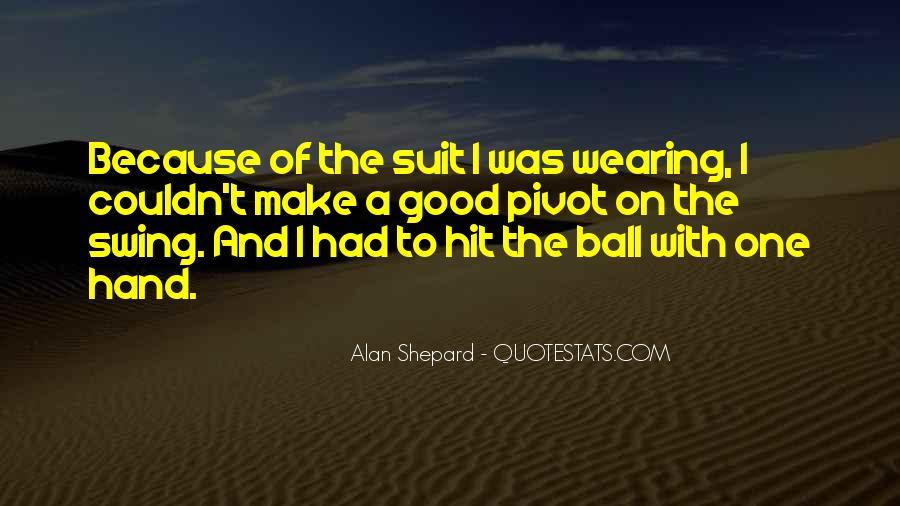 Alan Shepard Quotes #770686