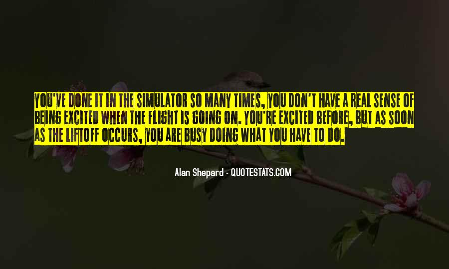 Alan Shepard Quotes #891348