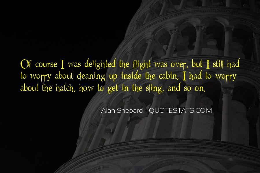 Alan Shepard Quotes #911238