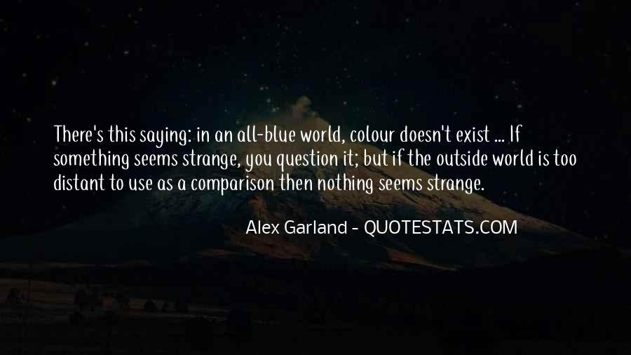 Alex Garland Quotes #558130