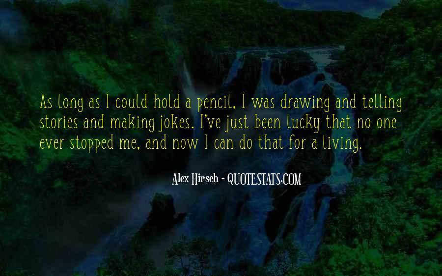 Alex Hirsch Quotes #1852832