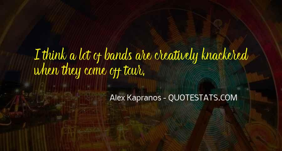 Alex Kapranos Quotes #932977