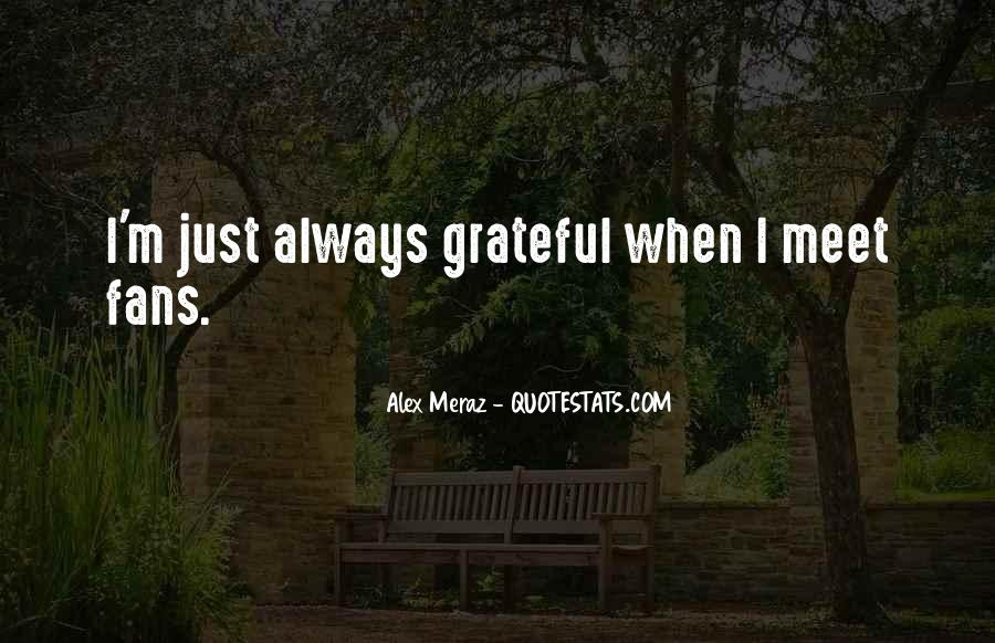 Alex Meraz Quotes #1154911