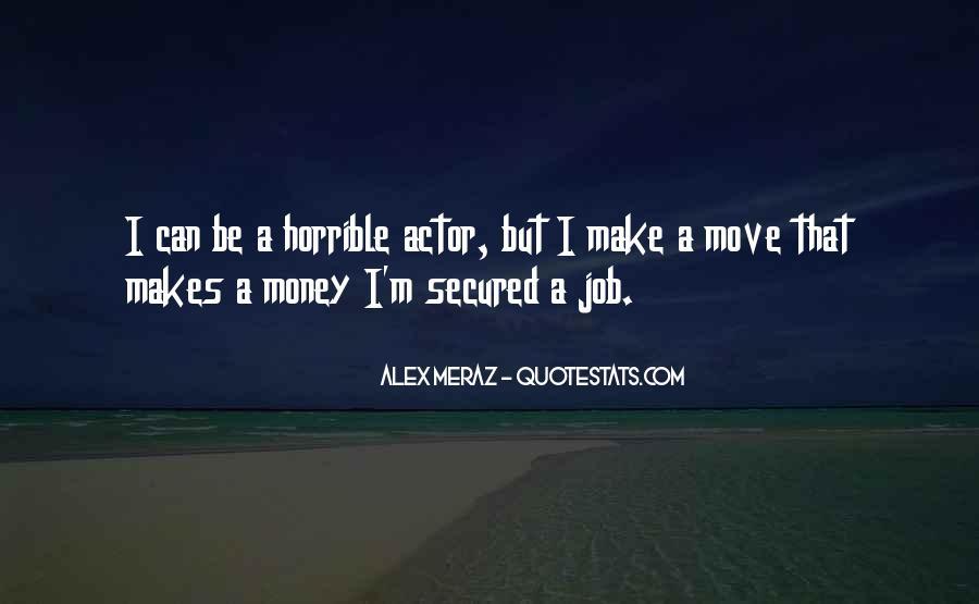 Alex Meraz Quotes #1735715