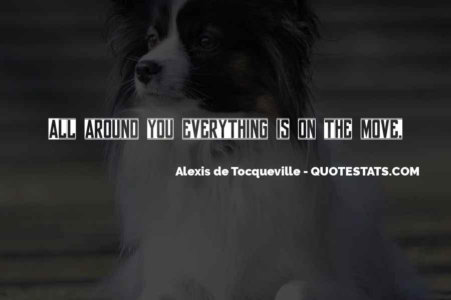 Alexis De Tocqueville Quotes #107793