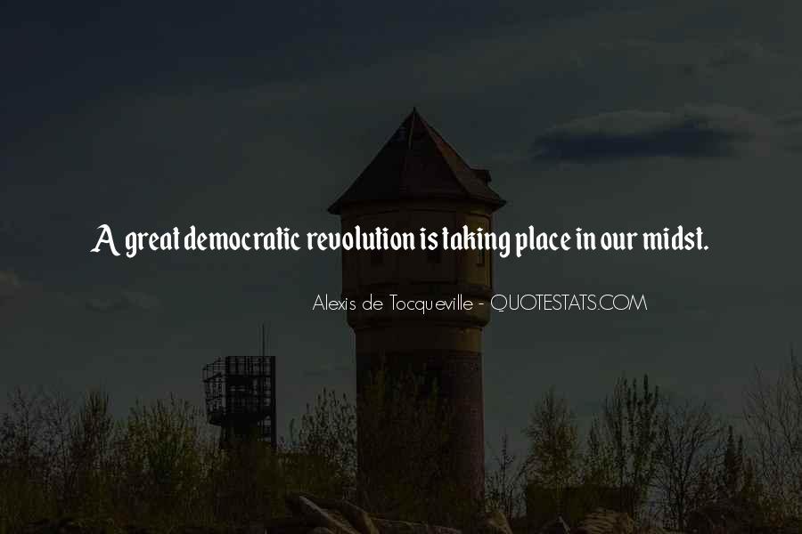 Alexis De Tocqueville Quotes #306611