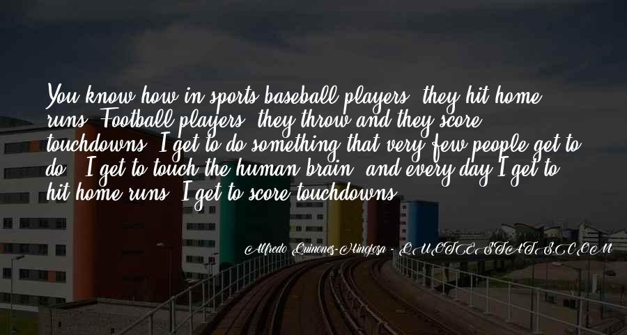 Alfredo Quinones-hinojosa Quotes #1170538