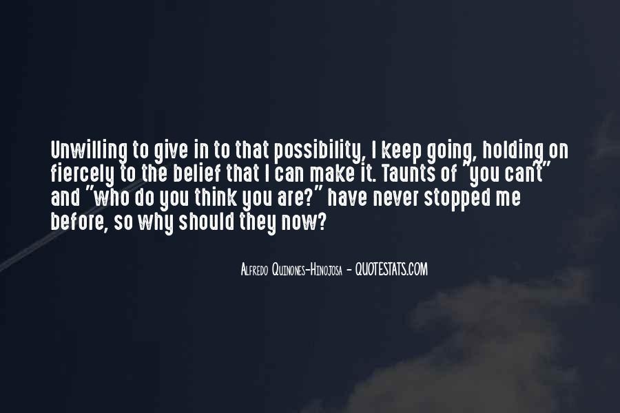 Alfredo Quinones-hinojosa Quotes #639026
