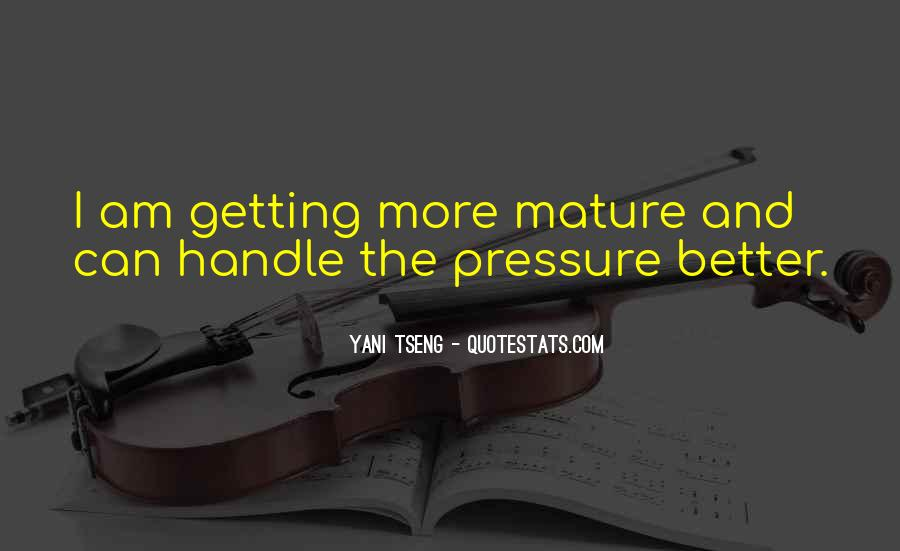 Quotes About Getting More Than You Can Handle #1463161