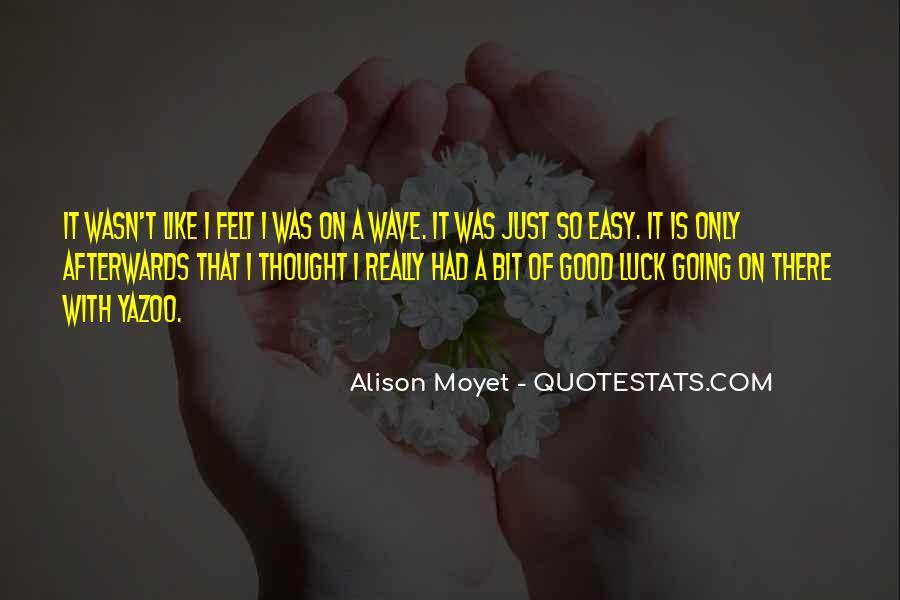 Alison Moyet Quotes #255657