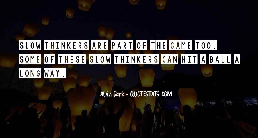 Alvin Dark Quotes #1314328