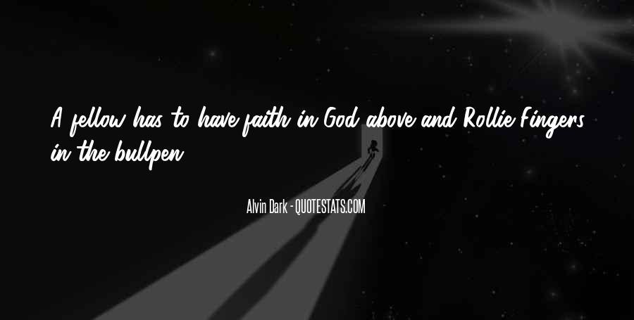 Alvin Dark Quotes #139116