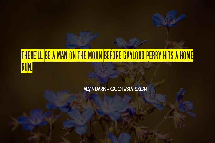 Alvin Dark Quotes #1709137