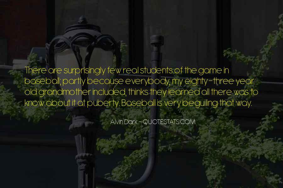 Alvin Dark Quotes #415135