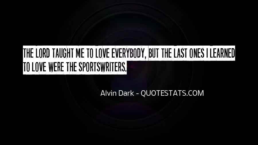 Alvin Dark Quotes #668776