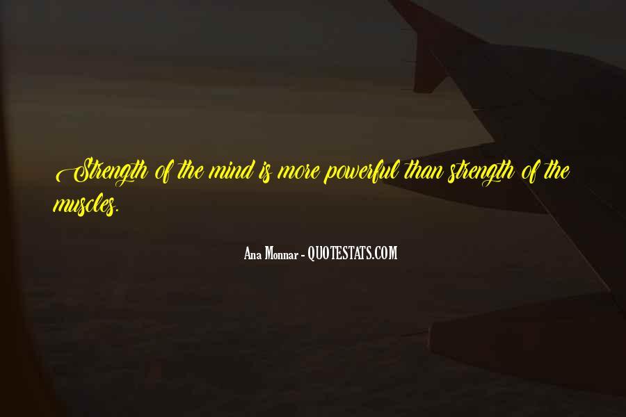 Ana Monnar Quotes #1458159