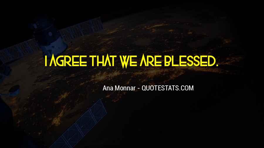 Ana Monnar Quotes #1470723