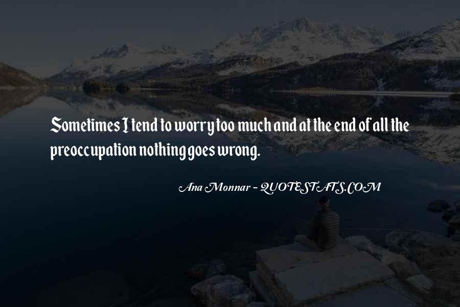 Ana Monnar Quotes #1507760
