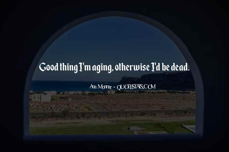 Ana Monnar Quotes #1537940
