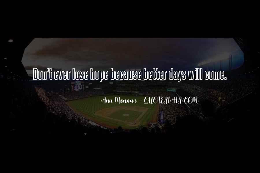 Ana Monnar Quotes #308718
