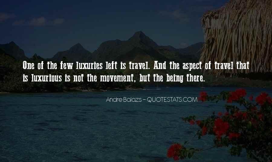 Andre Balazs Quotes #946587