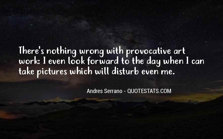 Andres Serrano Quotes #1078909
